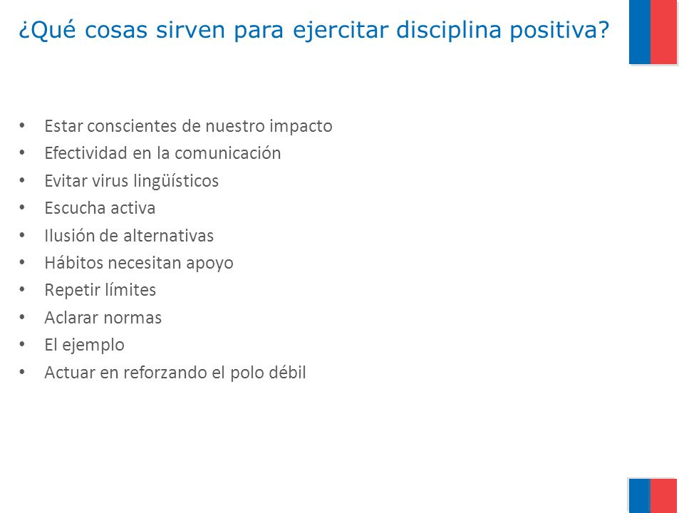 ¿Qué cosas sirven para ejercitar disciplina positiva.