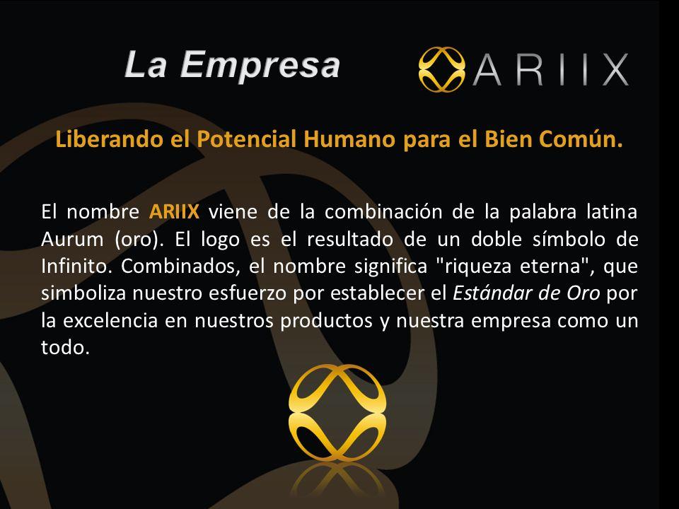 Liberando el Potencial Humano para el Bien Común. El nombre ARIIX viene de la combinación de la palabra latina Aurum (oro). El logo es el resultado de