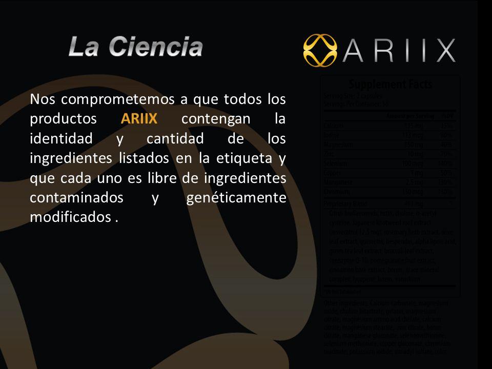 Nos comprometemos a que todos los productos ARIIX contengan la identidad y cantidad de los ingredientes listados en la etiqueta y que cada uno es libr