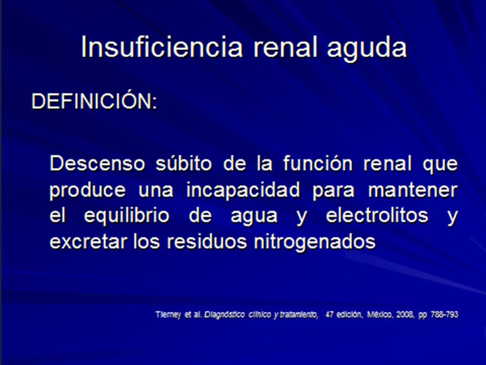Lesión renal aguda Obstrucción tubular Retrodifusión del Filtrado tubular Coheficiente de filtración Flujo Sanguíneo renal Alteraciones vasomotoras Alteraciones tubulares (NTA) Disminución del filtrado glomerular