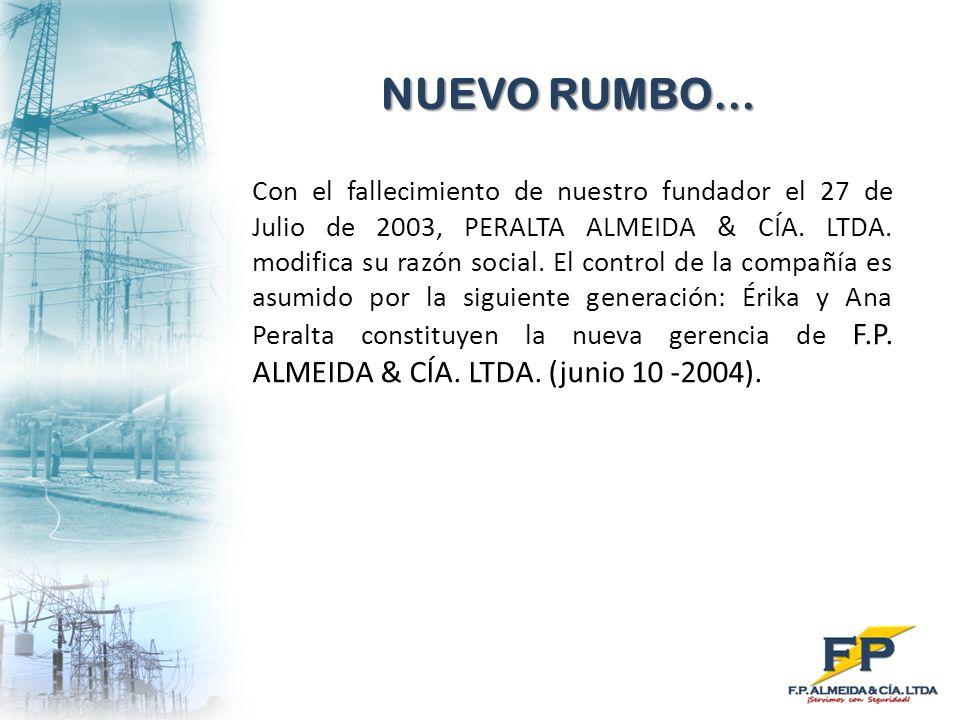 Con el fallecimiento de nuestro fundador el 27 de Julio de 2003, PERALTA ALMEIDA & CÍA. LTDA. modifica su razón social. El control de la compañía es a