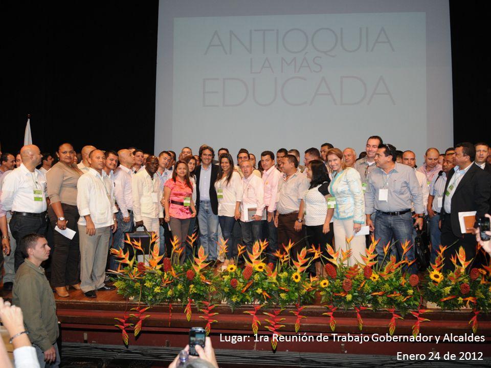 Enero 24 de 2012 Lugar: 1ra Reunión de Trabajo Gobernador y Alcaldes
