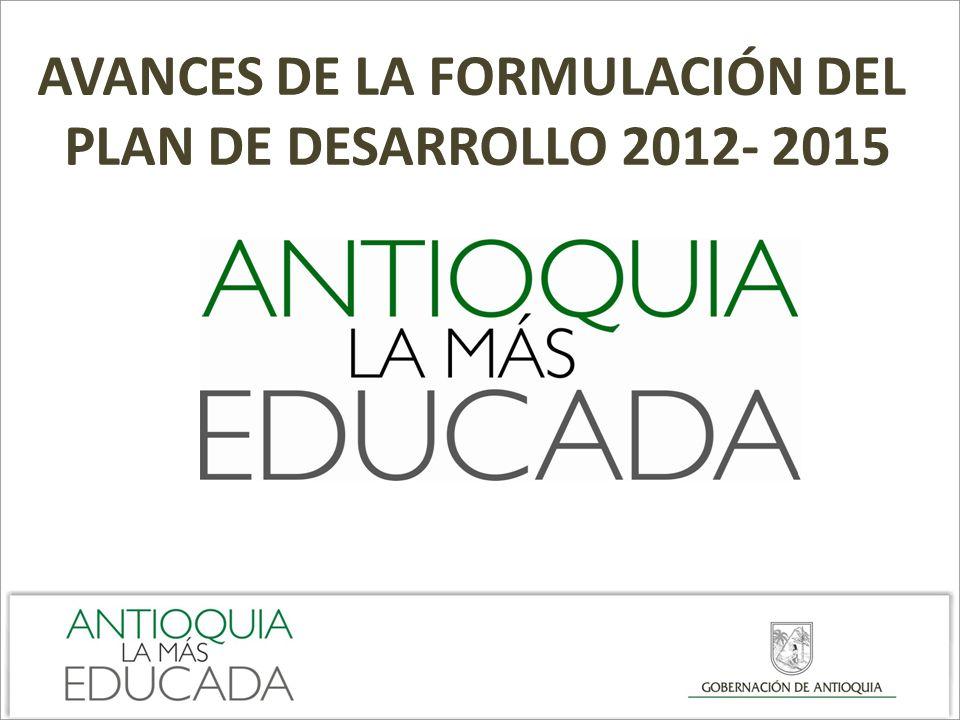 AVANCES DE LA FORMULACIÓN DEL PLAN DE DESARROLLO 2012- 2015