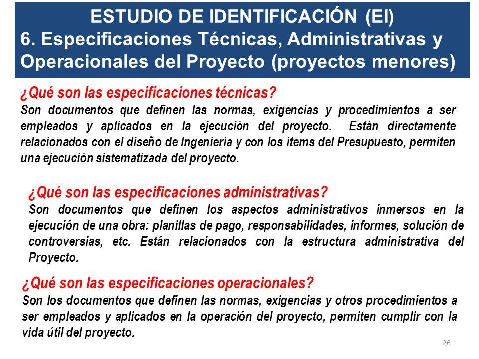 ESTUDIO DE IDENTIFICACIÓN (EI) 5. Análisis de la Ingeniería del Proyecto Análisis de la ingeniería del proyecto, en el que se realice el planteamiento
