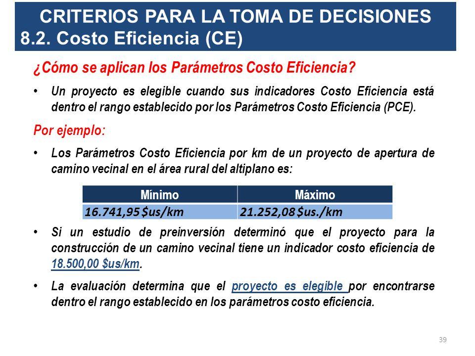 CRITERIOS PARA LA TOMA DE DECISIONES 8.2. Costo Eficiencia (CE) ¿Qué es Costo Eficiencia (CE)? Es el costo promedio por unidad de beneficio de una alt