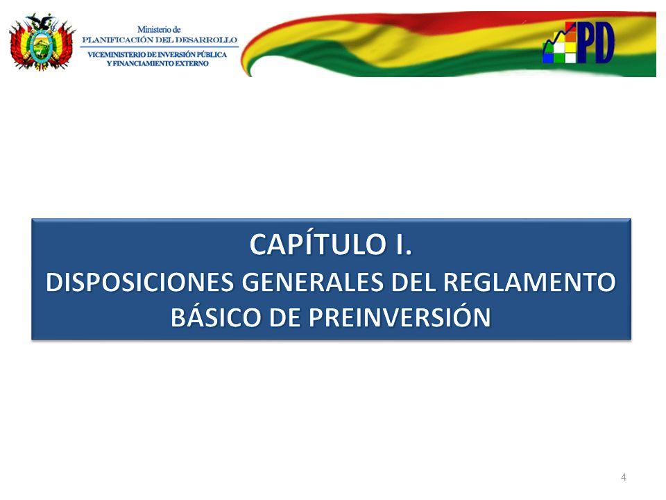 CONTENIDO DE LA CAPACITACIÓN REGLAMENTO BÁSICO DE PREINVERSIÓN I. DISPOSICIONES GENERALES II. MARCO CONCEPTUAL III. CONTENIDO MÍNIMO DE LOS ESTUDIOS D
