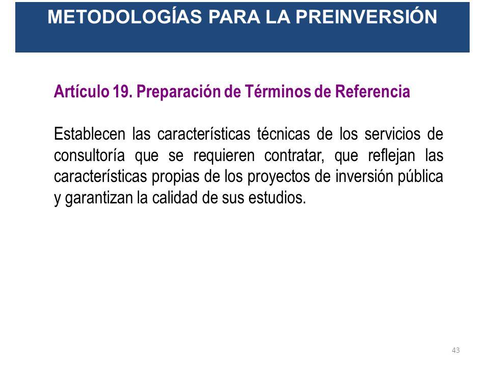 Artículo 18. Preparación y Evaluación de Proyectos Se encargan de sistematizar y ordenar la información para facilitar la cuantificación de los benefi