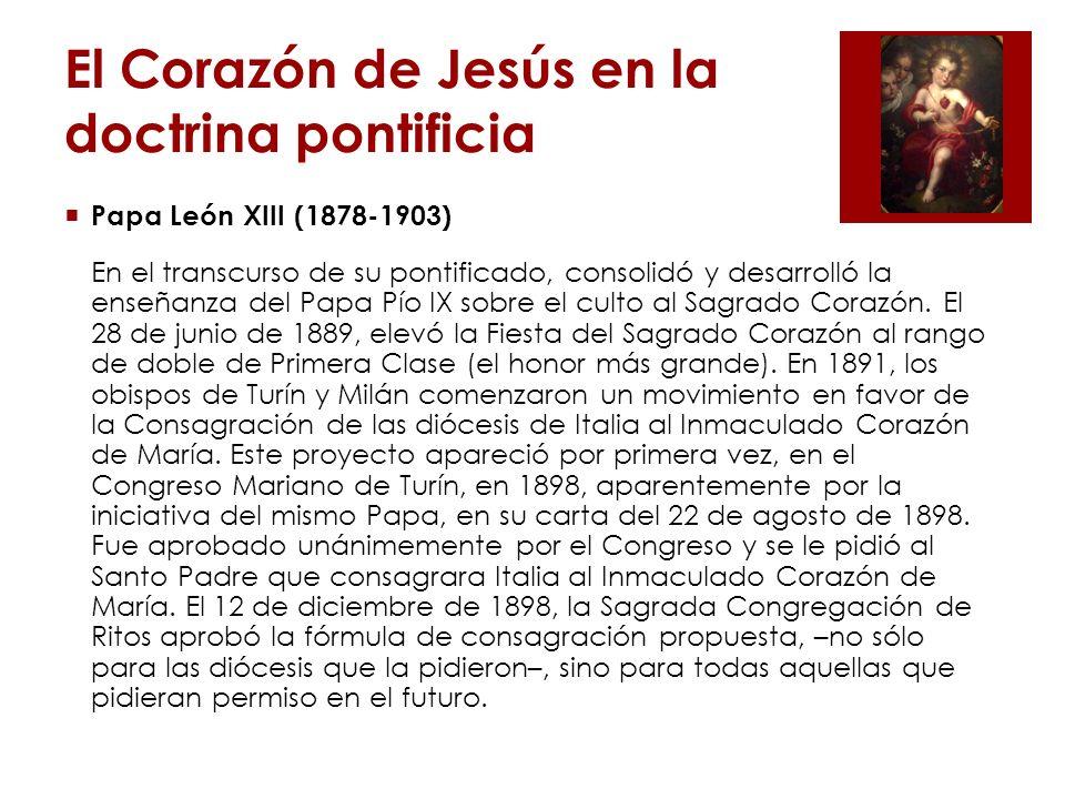 El Corazón de Jesús en la doctrina pontificia El 2 de marzo de 1899, el Papa León XIII anunció su decisión de consagrar a toda la humanidad al Sagrado Corazón de Jesús.