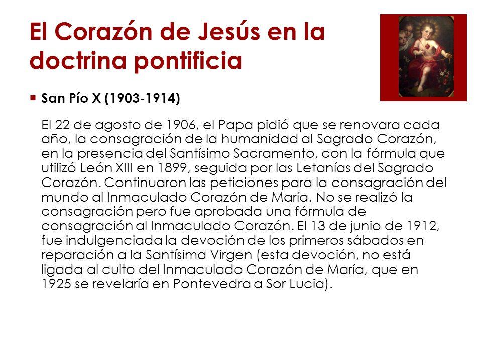 El Corazón de Jesús en la doctrina pontificia Papa Pío XI (1922-1939) Se le conoce como el Papa del Sagrado Corazón. Entre otras cosas, escribió tres encíclicas sobre el Sagrado Corazón.