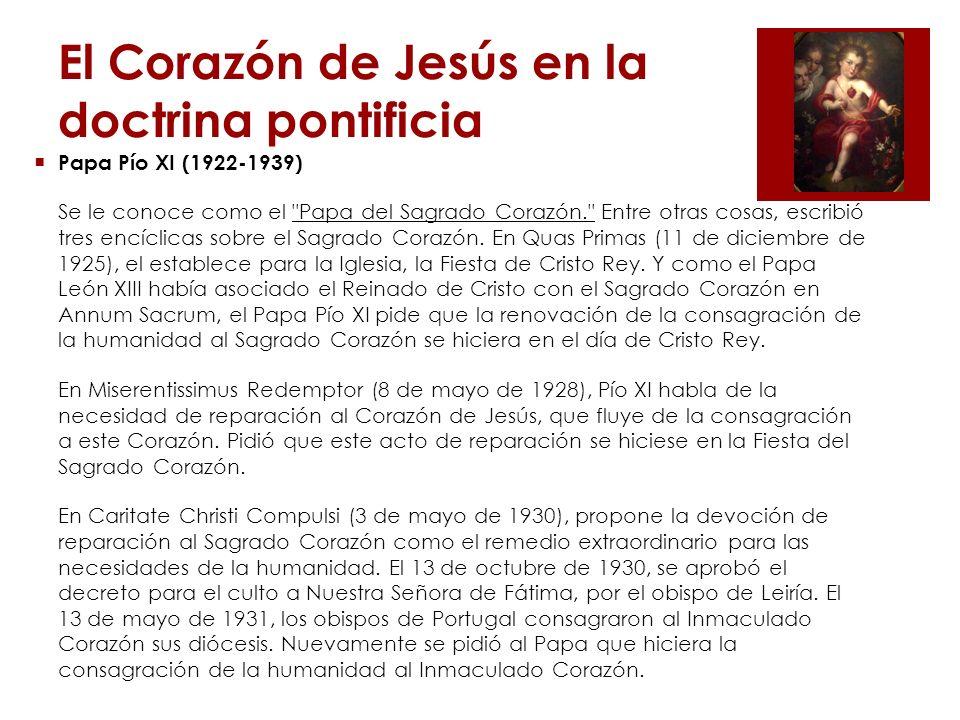 El Corazón de Jesús en la doctrina pontificia Papa Pío XII (1939-1958) Conocido como el Papa del Inmaculado Corazón .
