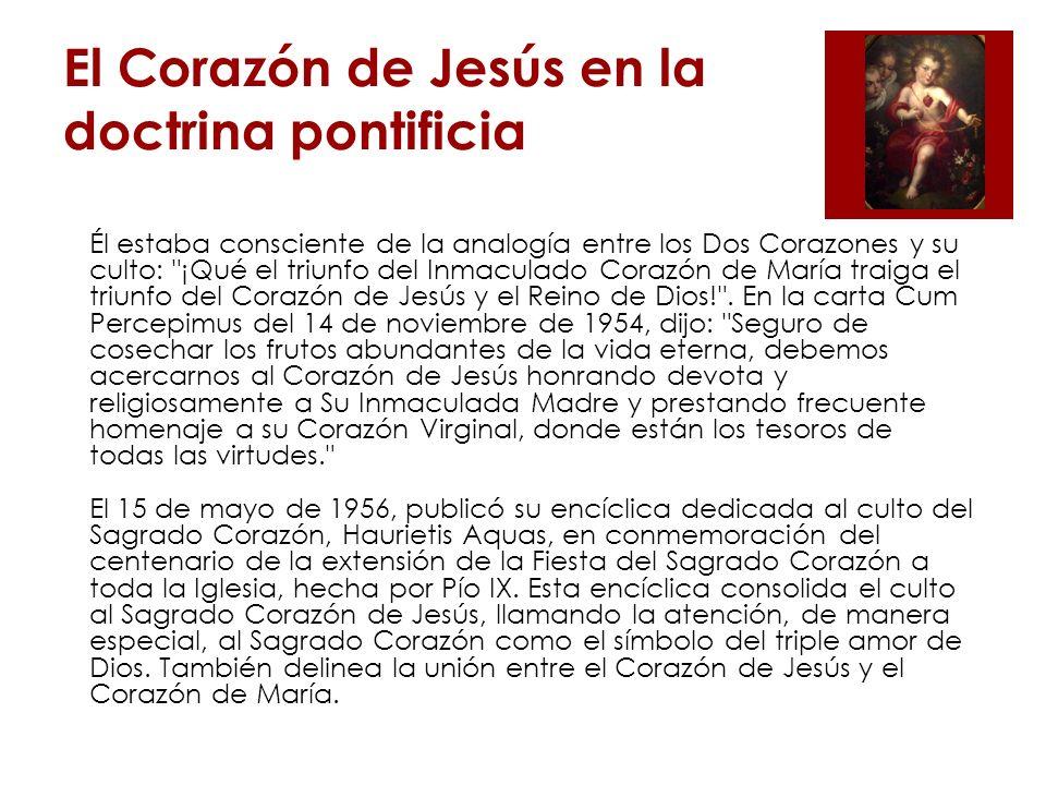 El Corazón de Jesús en la doctrina pontificia Papa Juan Pablo II (1979...) Pudiéramos llamar al Papa Juan Pablo II el Papa de los Dos Corazones. Desde los inicios de su pontificado ha ido llevando a la Iglesia y al mundo al Corazón de Jesús y al Inmaculado Corazón de María.