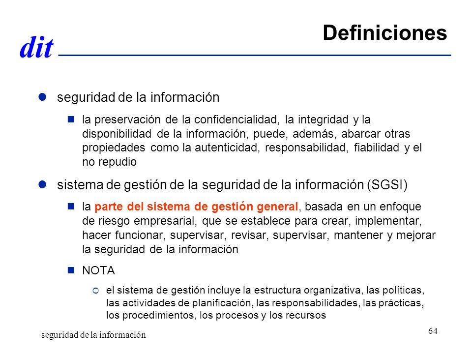 dit Definiciones seguridad de la información la preservación de la confidencialidad, la integridad y la disponibilidad de la información, puede, ademá