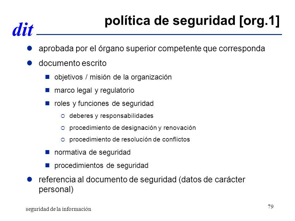 dit política de seguridad [org.1] aprobada por el órgano superior competente que corresponda documento escrito objetivos / misión de la organización m