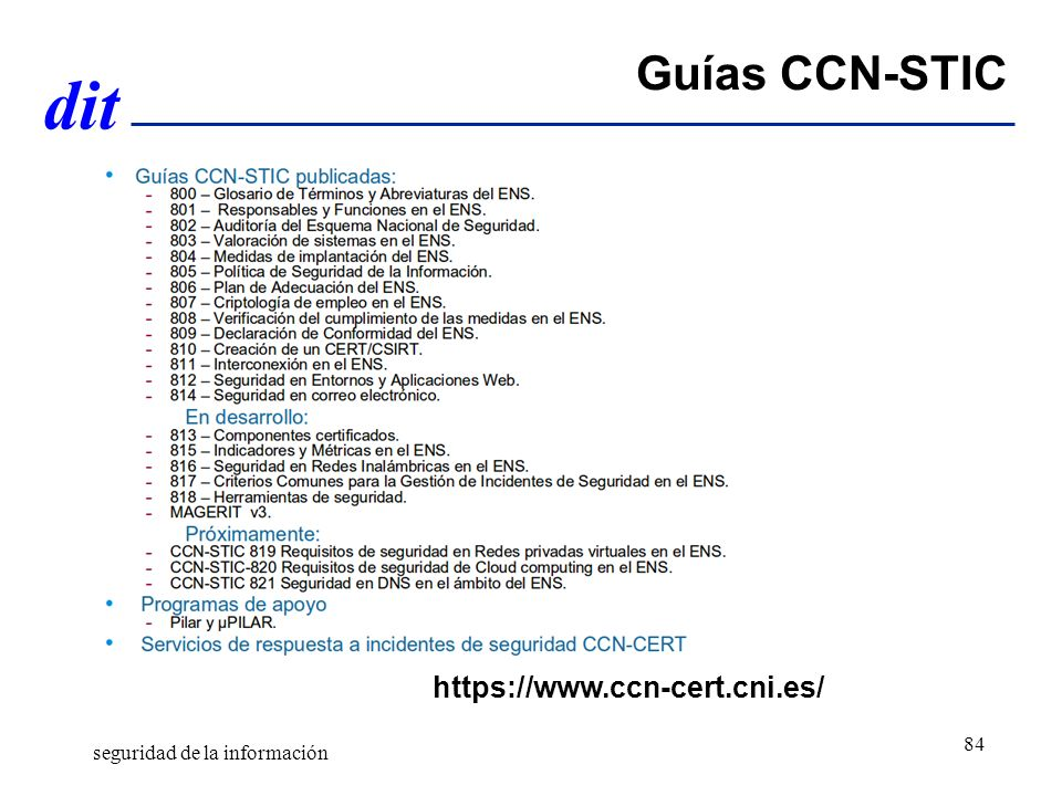 dit Guías CCN-STIC seguridad de la información https://www.ccn-cert.cni.es/ 84