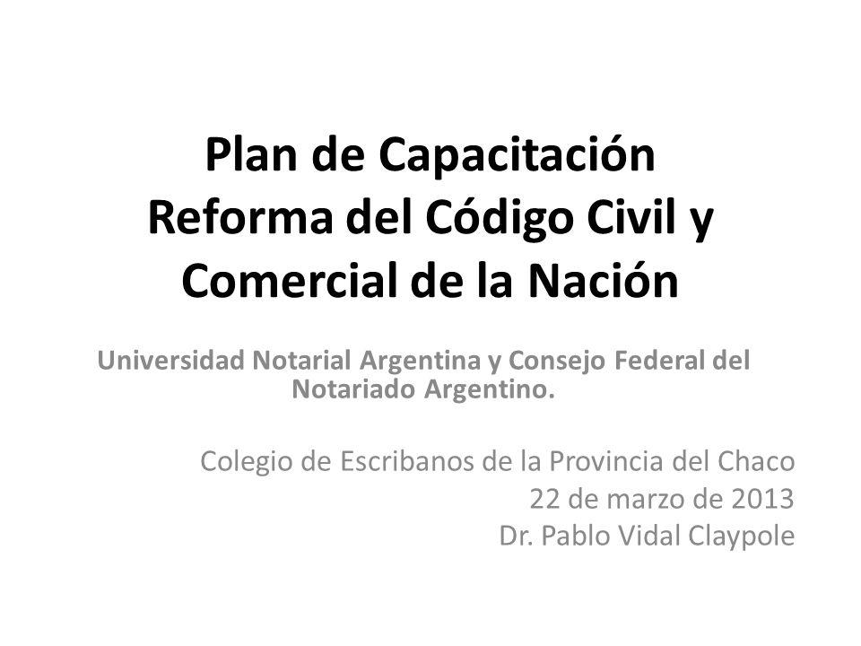 Plan de Capacitación Reforma del Código Civil y Comercial de la Nación Universidad Notarial Argentina y Consejo Federal del Notariado Argentino. Coleg