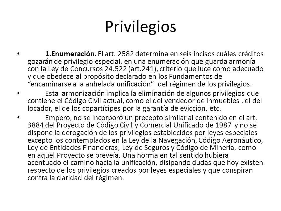 Privilegios 1.Enumeración. El art. 2582 determina en seis incisos cuáles créditos gozarán de privilegio especial, en una enumeración que guarda armoní