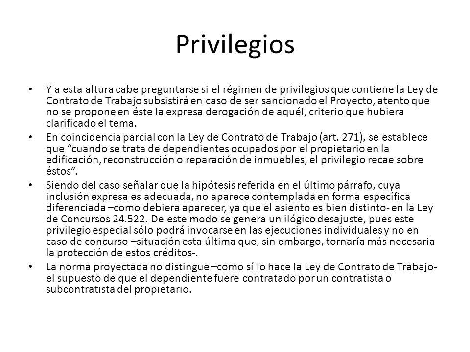 Privilegios Y a esta altura cabe preguntarse si el régimen de privilegios que contiene la Ley de Contrato de Trabajo subsistirá en caso de ser sancion