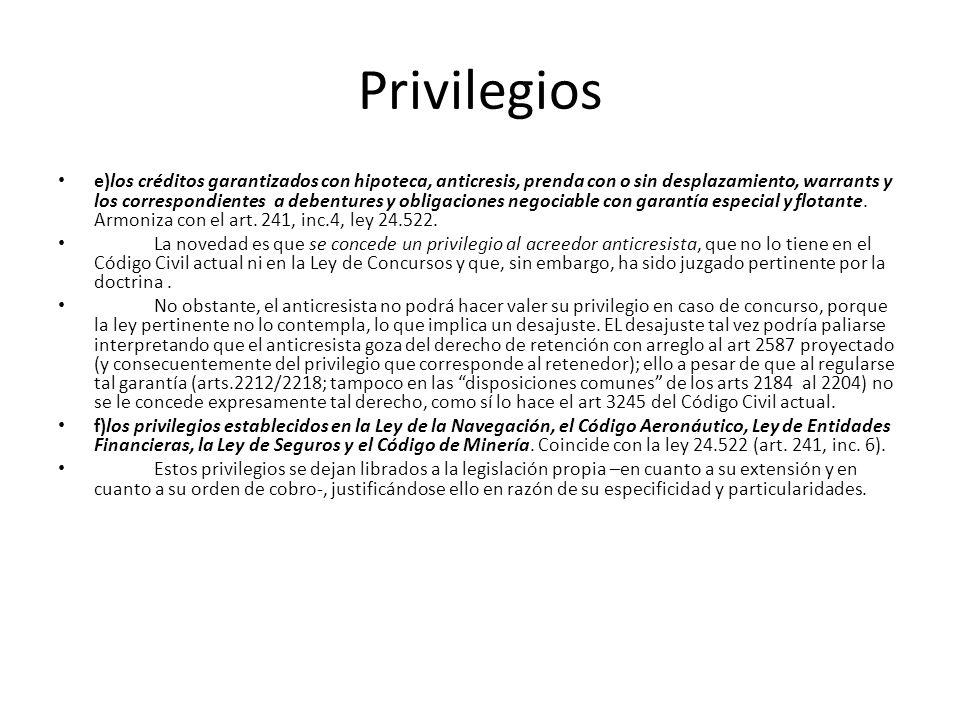 Privilegios e)los créditos garantizados con hipoteca, anticresis, prenda con o sin desplazamiento, warrants y los correspondientes a debentures y obli