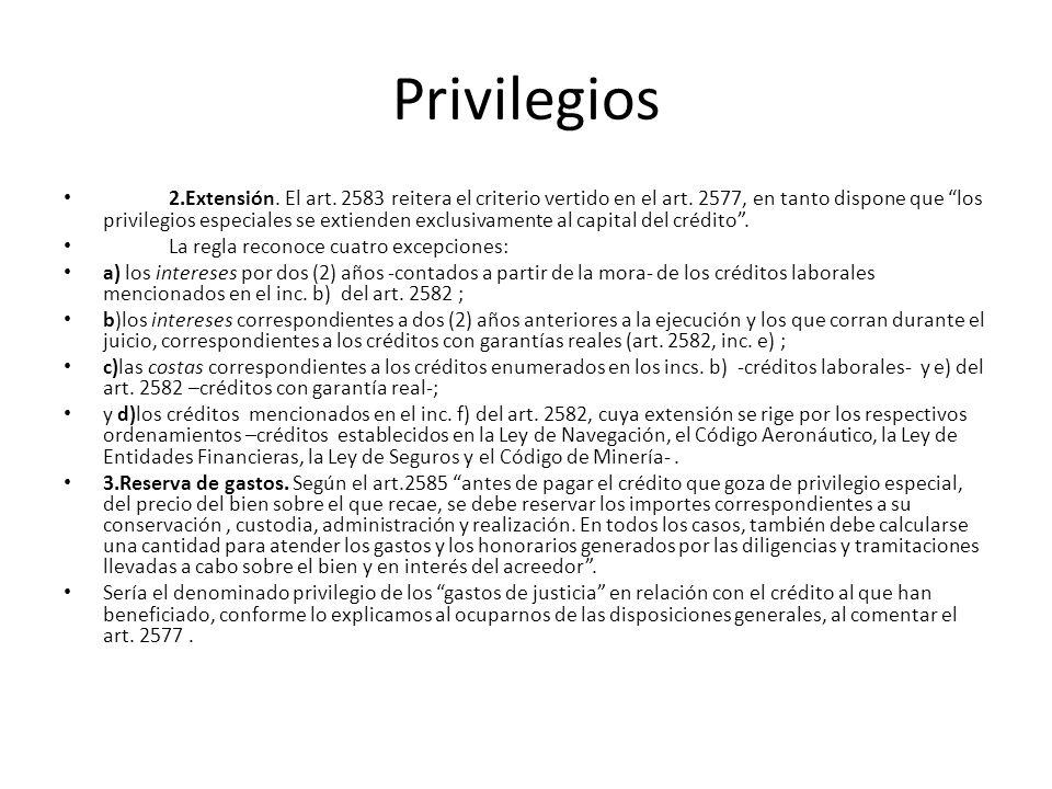Privilegios 2.Extensión. El art. 2583 reitera el criterio vertido en el art. 2577, en tanto dispone que los privilegios especiales se extienden exclus