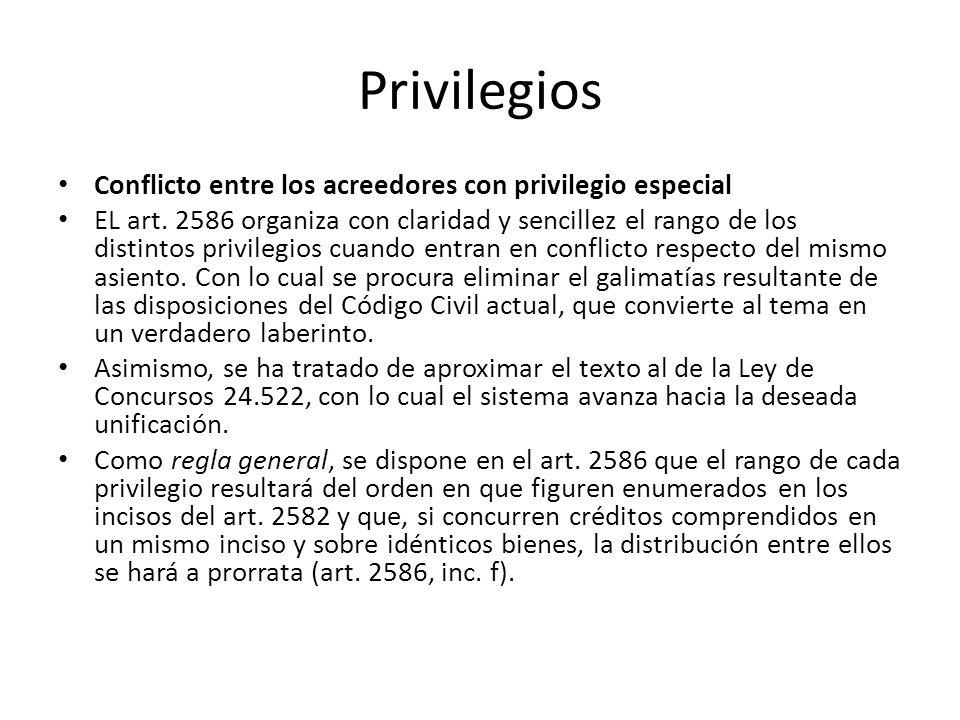 Privilegios Conflicto entre los acreedores con privilegio especial EL art. 2586 organiza con claridad y sencillez el rango de los distintos privilegio