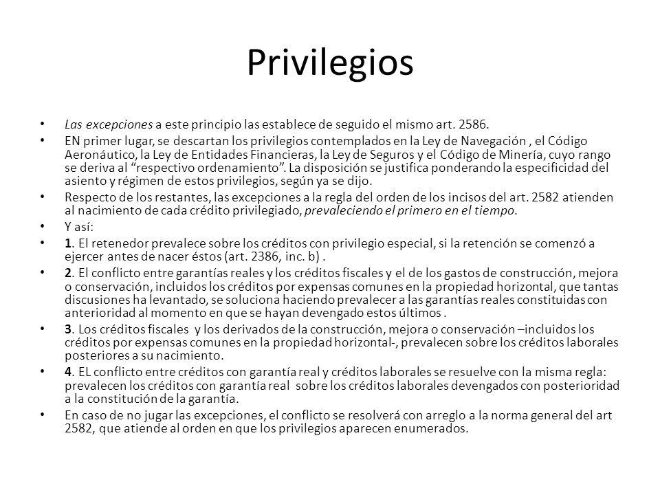 Privilegios Las excepciones a este principio las establece de seguido el mismo art. 2586. EN primer lugar, se descartan los privilegios contemplados e