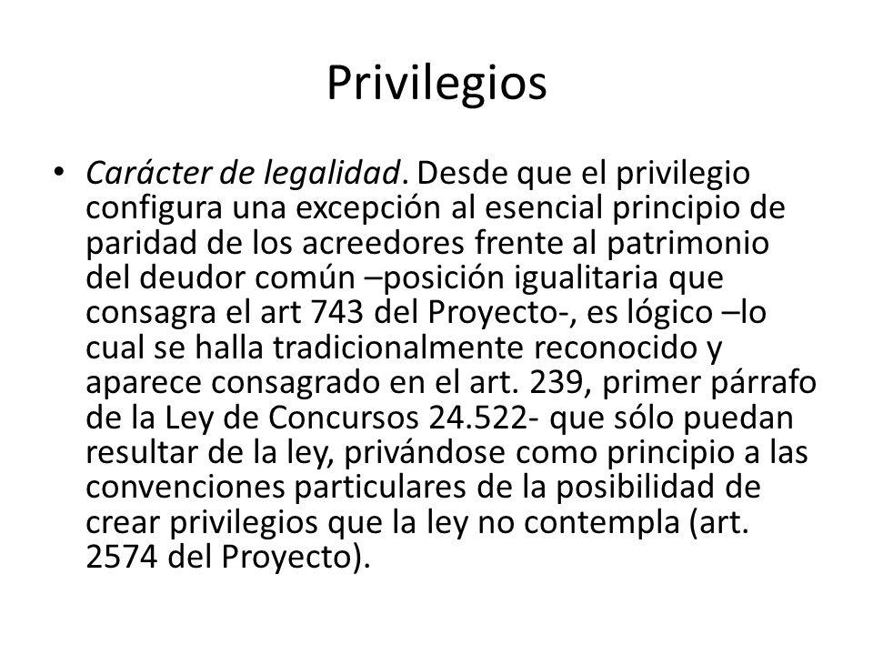 Privilegios Carácter de legalidad. Desde que el privilegio configura una excepción al esencial principio de paridad de los acreedores frente al patrim