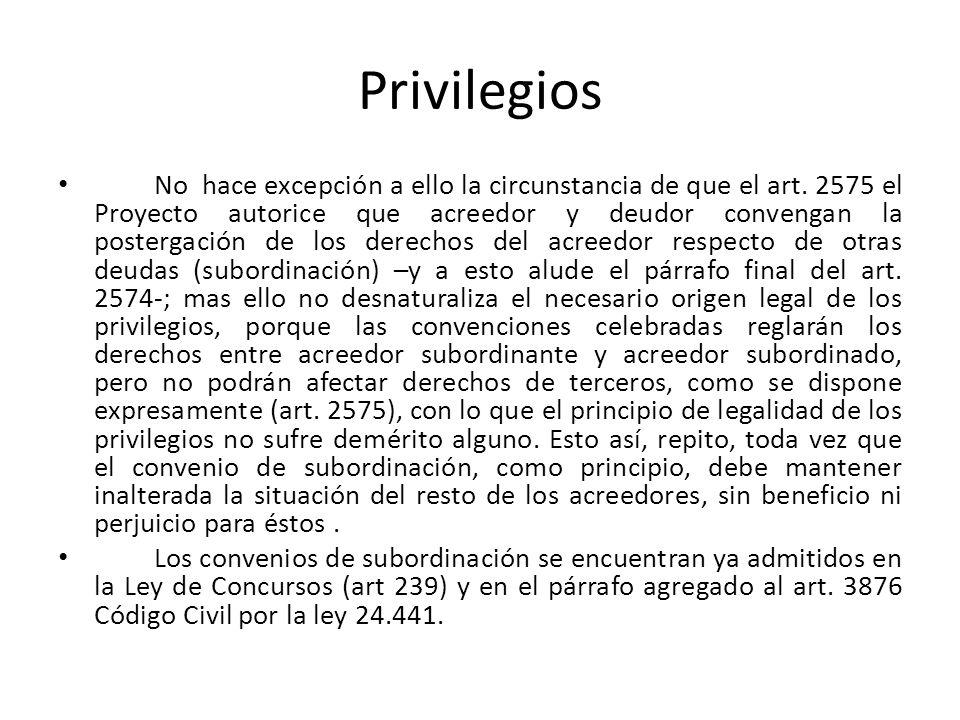 Privilegios No hace excepción a ello la circunstancia de que el art. 2575 el Proyecto autorice que acreedor y deudor convengan la postergación de los