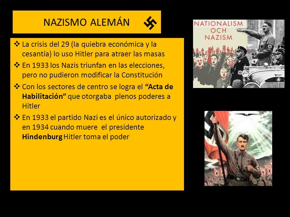 La crisis del 29 (la quiebra económica y la cesantía) lo uso Hitler para atraer las masas En 1933 los Nazis triunfan en las elecciones, pero no pudier