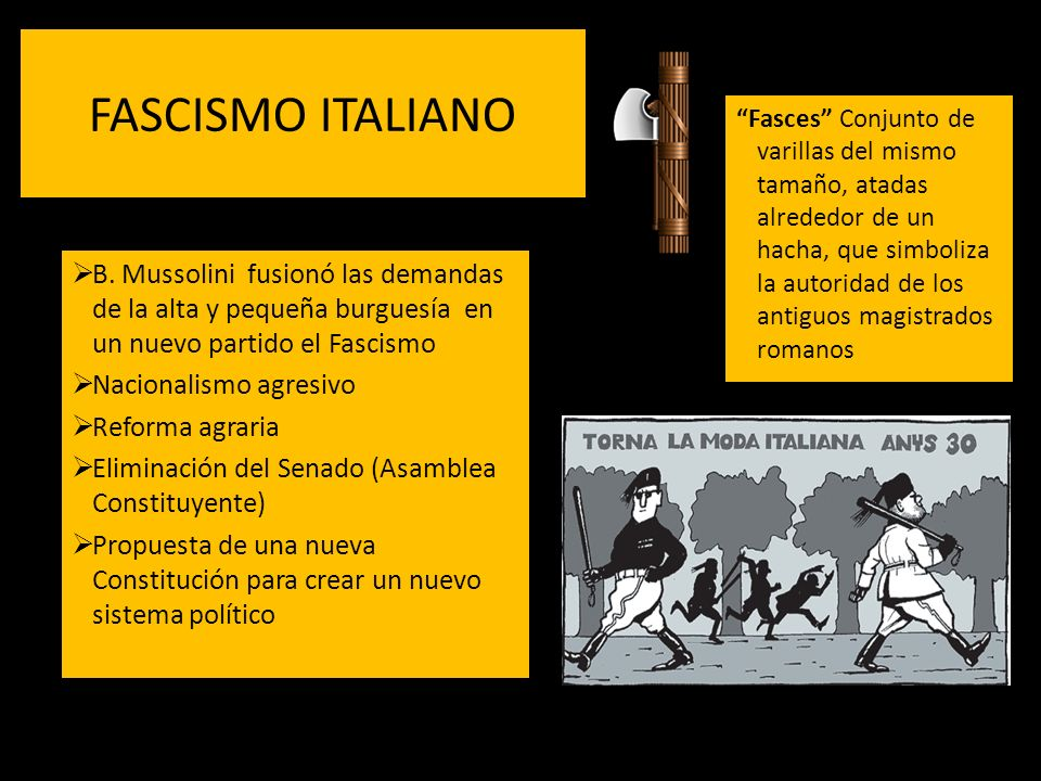 FASCISMO ITALIANO B. Mussolini fusionó las demandas de la alta y pequeña burguesía en un nuevo partido el Fascismo Nacionalismo agresivo Reforma agrar
