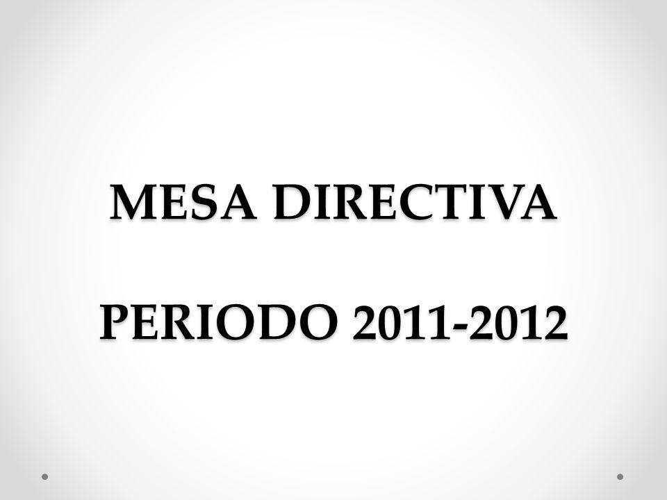 MESA DIRECTIVA PERIODO 2011-2012