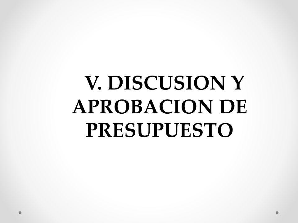 V. DISCUSION Y APROBACION DE PRESUPUESTO