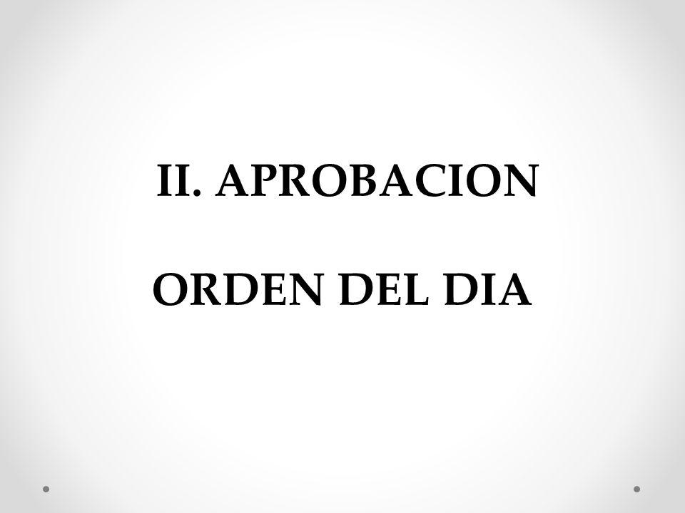 II. APROBACION ORDEN DEL DIA