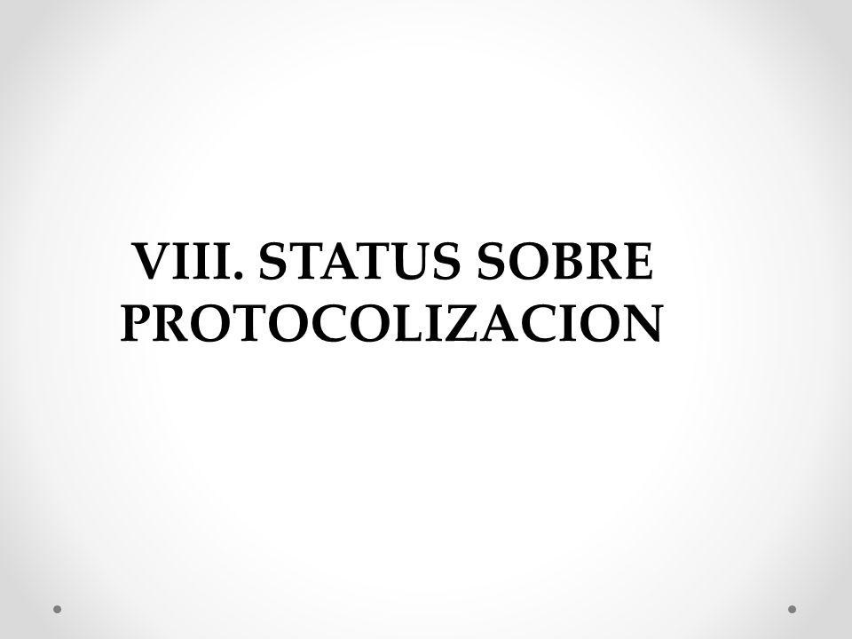 VIII. STATUS SOBRE PROTOCOLIZACION