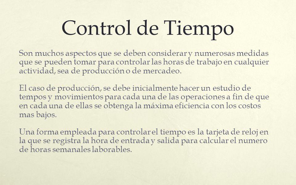Control de Tiempo Son muchos aspectos que se deben considerar y numerosas medidas que se pueden tomar para controlar las horas de trabajo en cualquier