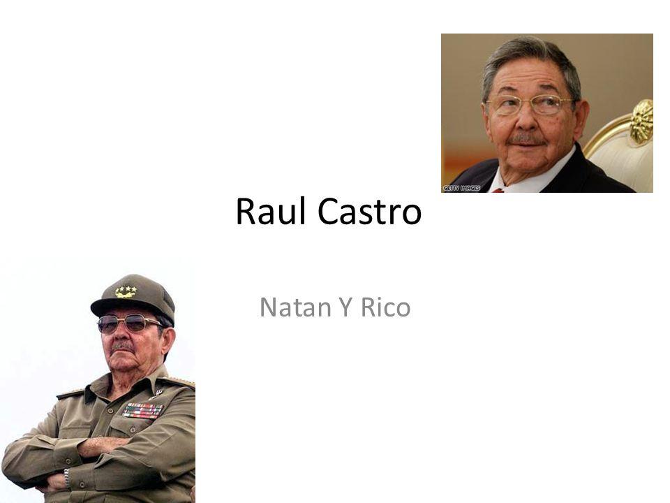 Raul Castro Natan Y Rico