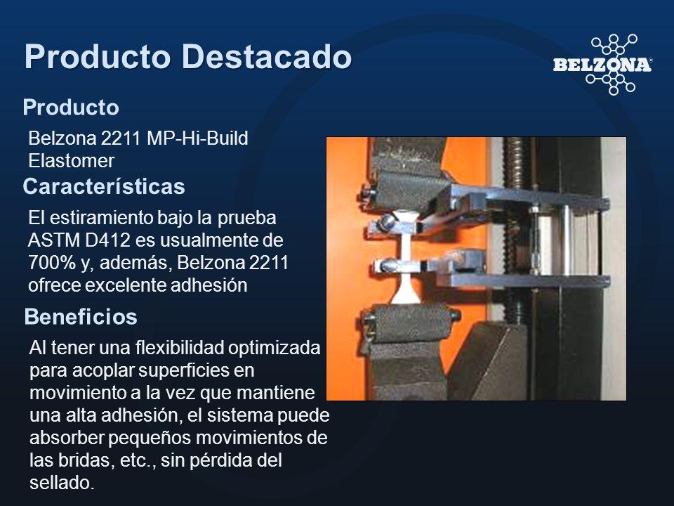 Producto Características Beneficios Producto Destacado Belzona 2211 MP-Hi-Build Elastomer El estiramiento bajo la prueba ASTM D412 es usualmente de 70