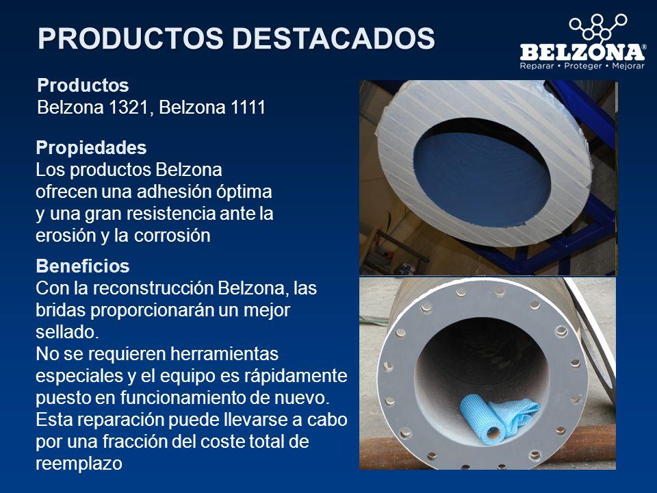 PRODUCTOS DESTACADOS Productos Belzona 1321, Belzona 1111 Propiedades Los productos Belzona ofrecen una adhesión óptima y una gran resistencia ante la