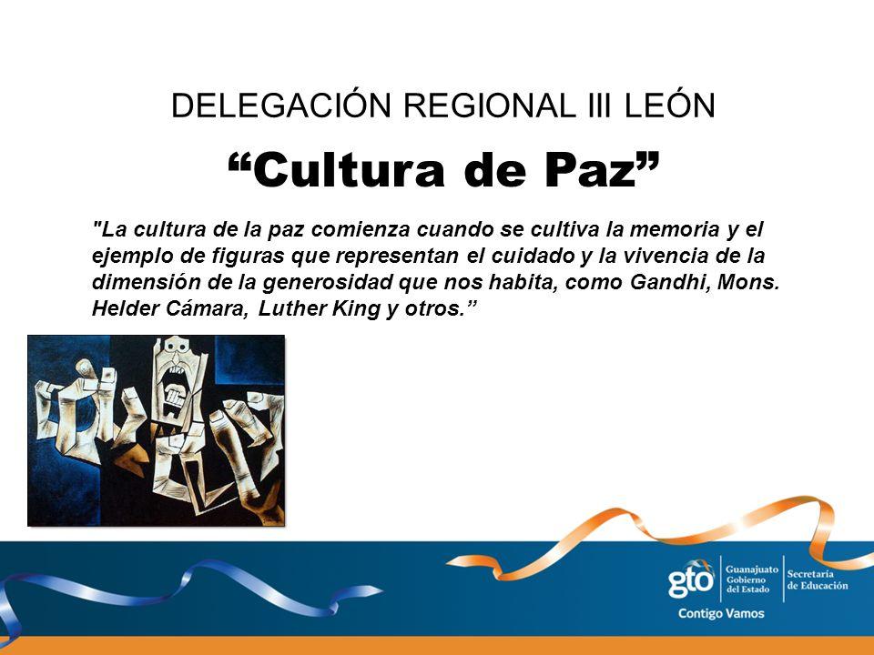 Cultura de Paz DELEGACIÓN REGIONAL III LEÓN