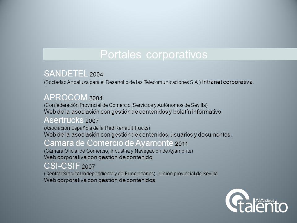Portales corporativos SANDETEL 2004 (Sociedad Andaluza para el Desarrollo de las Telecomunicaciones S.A.) Intranet corporativa. APROCOM 2004 (Confeder