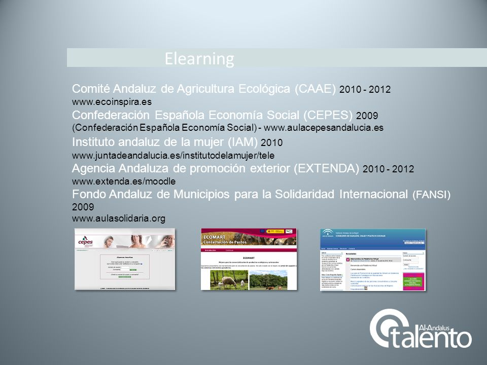 Elearning Comité Andaluz de Agricultura Ecológica (CAAE) 2010 - 2012 www.ecoinspira.es Confederación Española Economía Social (CEPES) 2009 (Confederac