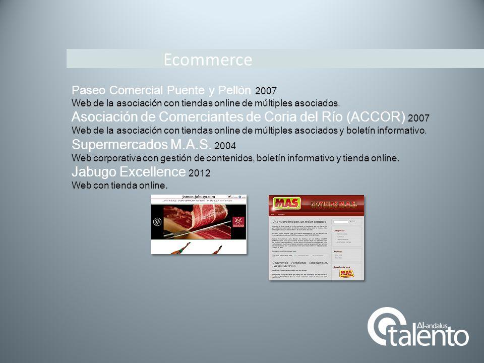 Ecommerce Paseo Comercial Puente y Pellón 2007 Web de la asociación con tiendas online de múltiples asociados. Asociación de Comerciantes de Coria del
