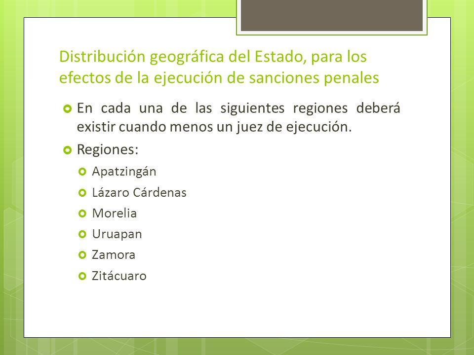 Distribución geográfica del Estado, para los efectos de la ejecución de sanciones penales En cada una de las siguientes regiones deberá existir cuando