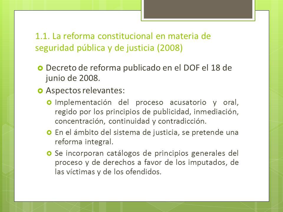 1.1. La reforma constitucional en materia de seguridad pública y de justicia (2008) Decreto de reforma publicado en el DOF el 18 de junio de 2008. Asp