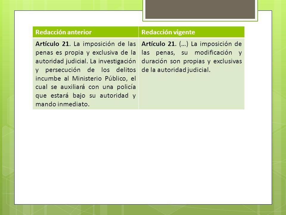 Redacción anteriorRedacción vigente Artículo 21. La imposición de las penas es propia y exclusiva de la autoridad judicial. La investigación y persecu
