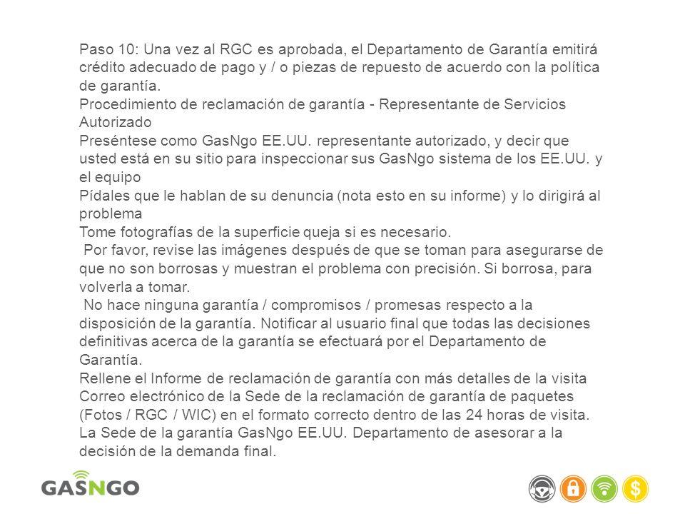Paso 10: Una vez al RGC es aprobada, el Departamento de Garantía emitirá crédito adecuado de pago y / o piezas de repuesto de acuerdo con la política