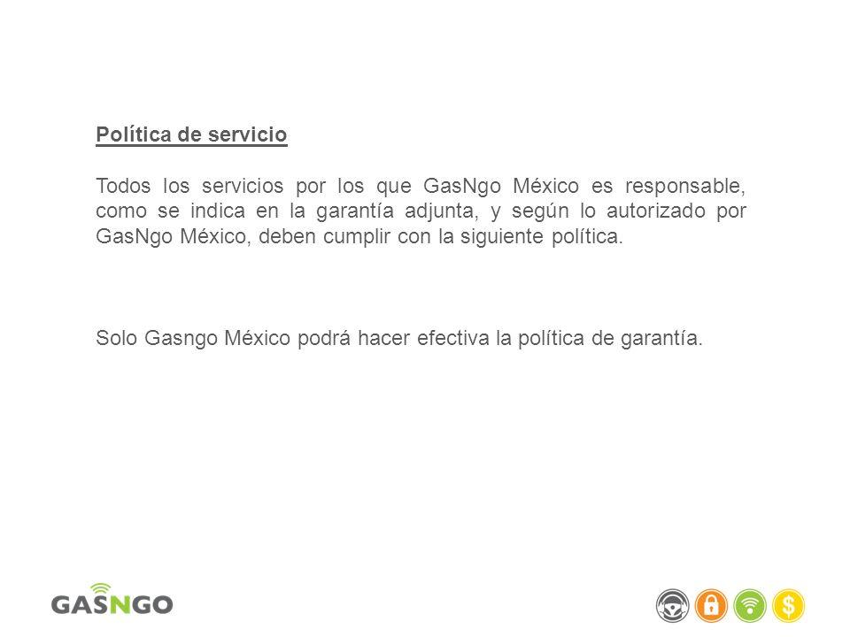 Política de servicio Todos los servicios por los que GasNgo México es responsable, como se indica en la garantía adjunta, y según lo autorizado por Ga