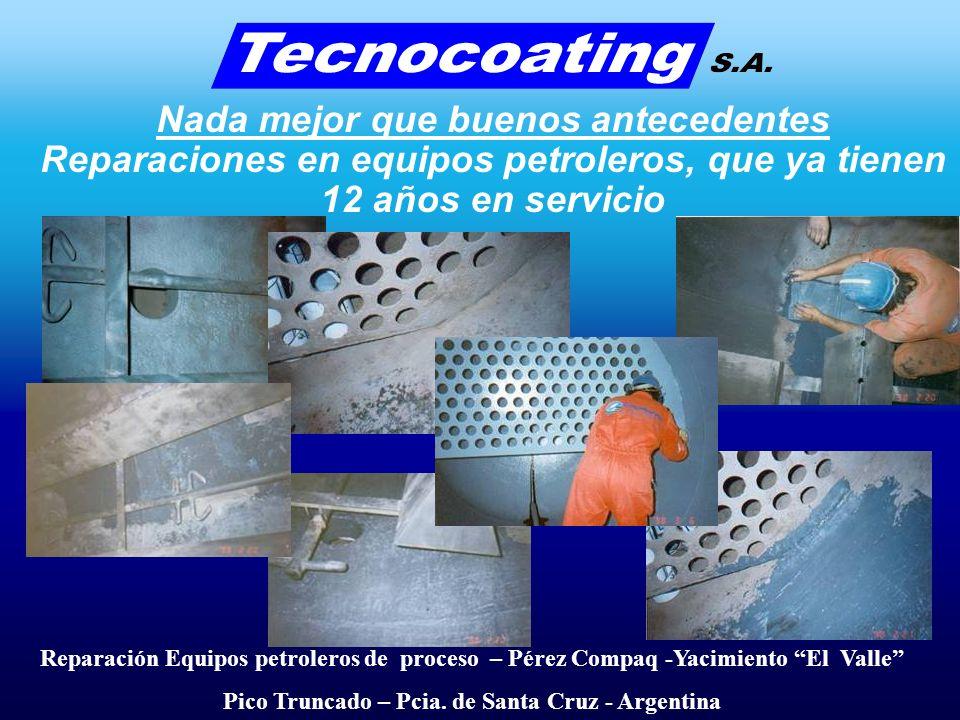Nada mejor que buenos antecedentes Reparaciones en equipos petroleros, que ya tienen 12 años en servicio Reparación Equipos petroleros de proceso – Pérez Compaq -Yacimiento El Valle Pico Truncado – Pcia.