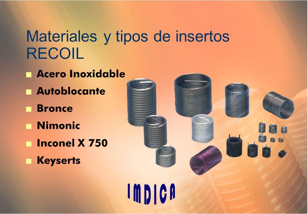 Materiales y tipos de insertos RECOIL n Acero Inoxidable n Autoblocante n Bronce n Nimonic n Inconel X 750 n Keyserts