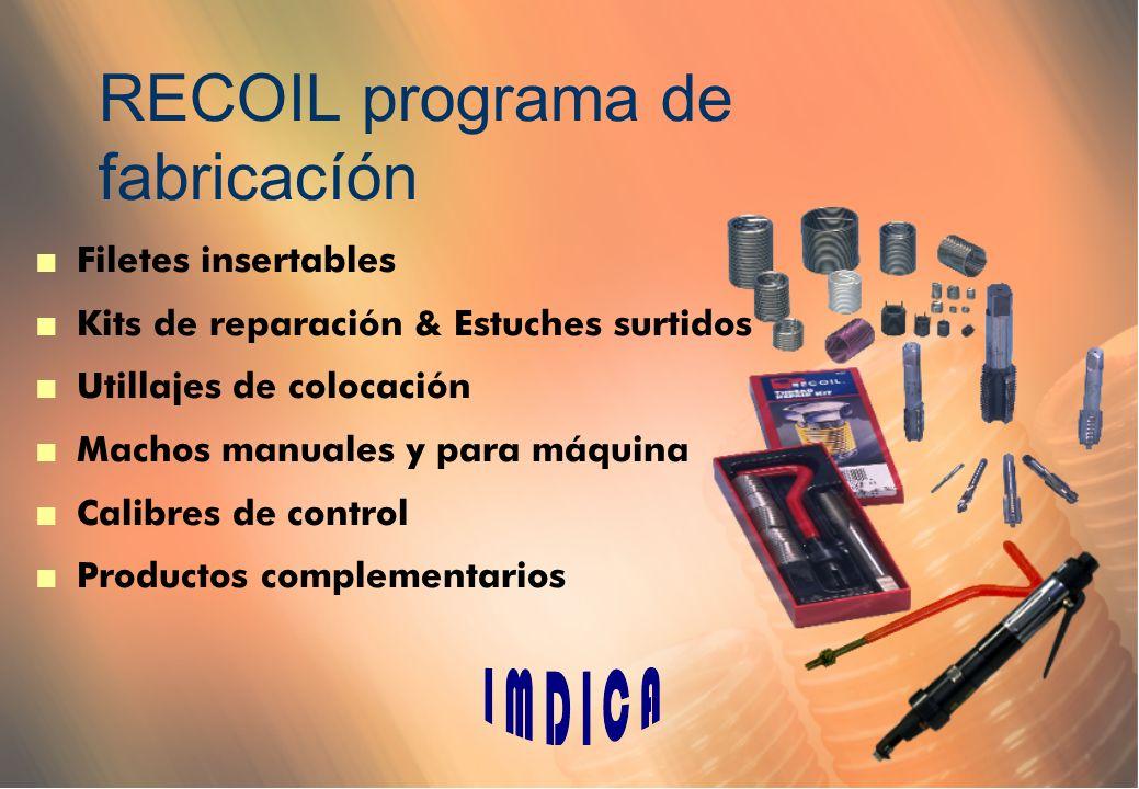 RECOIL programa de fabricacíón n Filetes insertables n Kits de reparación & Estuches surtidos n Utillajes de colocación n Machos manuales y para máqui
