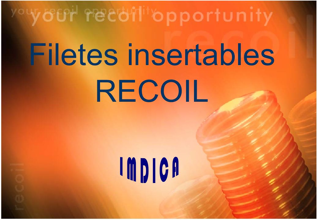 Filetes insertables RECOIL
